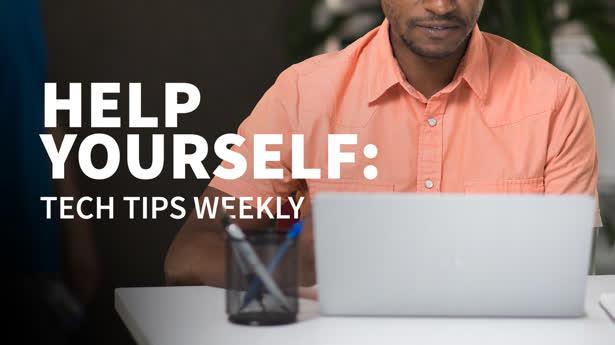 Help Yourself: Tech Tips Weekly