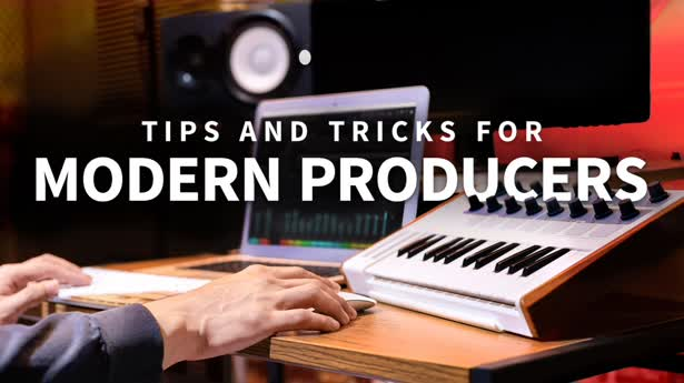 Tips and Tricks for Modern Producers